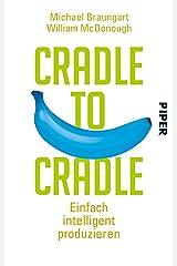 Cradle to Cradle: Einfach intelligent produzieren (German Edition) Kindle Edition
