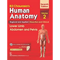 B.D.Chaurasia's Human Anatomy : Regional & Applied Dissection and Clinical Volume 2