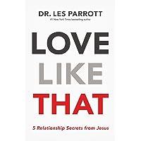Love Like That: 5 Relationship Secrets from Jesus