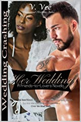 Her Wedding: Friends-to-Lovers (Wedding Crashing) Paperback