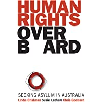 Human Rights Overboard: Seeking Asylum in Australia