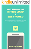 NITRIC ACID + SALT = GOLD (English Edition)