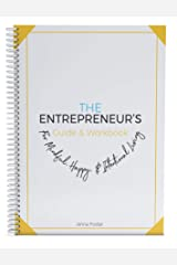The Entrepreneur's Guide & Workbook: For Mindful, Happy & Intentional Living Kindle Edition