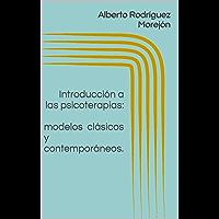 Introducción a las psicoterapias: modelos clásicos y contemporáneos.