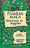 Familia Mala: Saturnus et Iuppiter (Latin Edition)