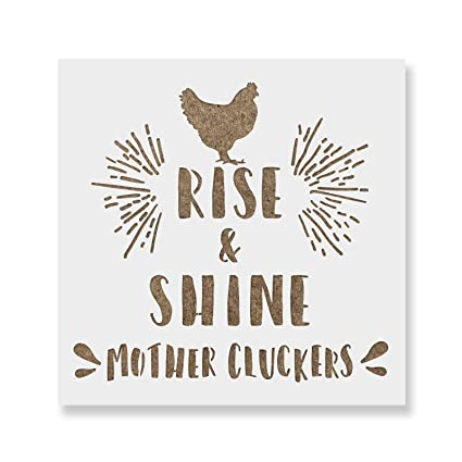 Amazoncom Rise And Shine Mother Cluckers Stencil Template