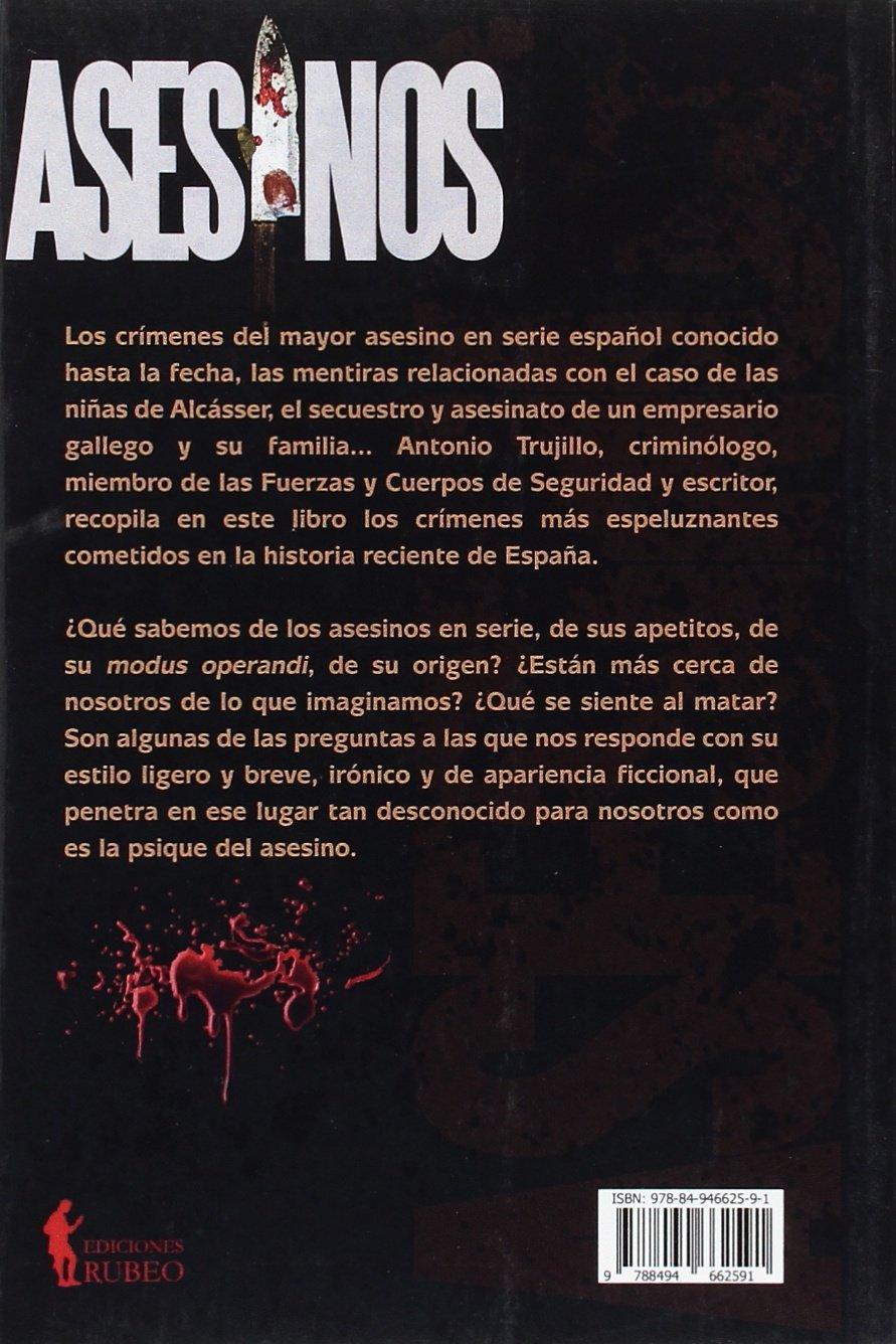 Asesinos: Crímenes que estremecieron España: Amazon.es: Trujillo, Antonio: Libros