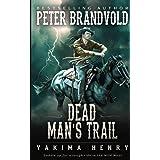 Dead Man's Trail: A Western Fiction Classic (Yakima Henry)