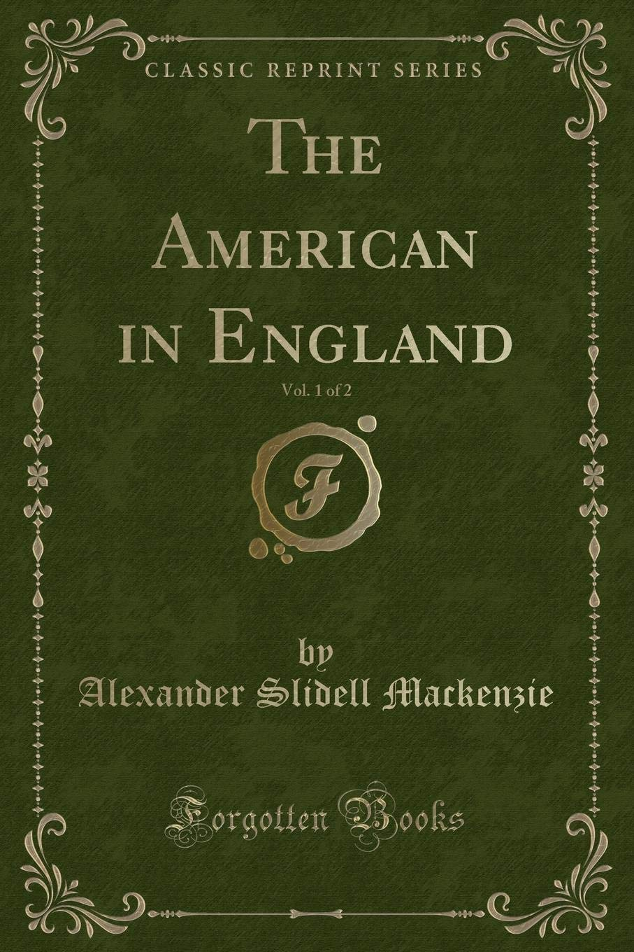 Download The American in England, Vol. 1 of 2 (Classic Reprint) PDF