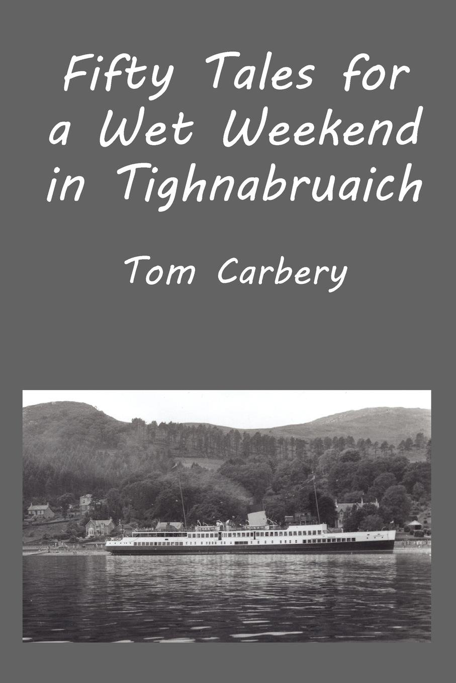 Download Fifty Tales for a Wet Weekend in Tighnabruaich ebook