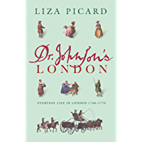 Dr Johnson's London: Everyday Life in London in the Mid 18th Century (Life of London Book 3)