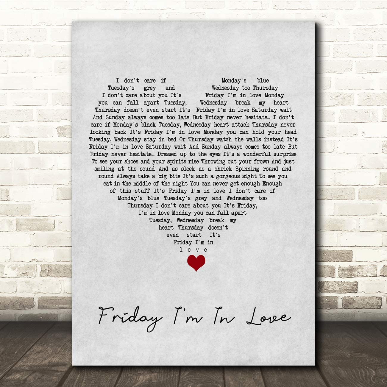 Friday I'm in Love Grey Heart Song Lyric Quote Music Print