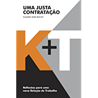 K+T Uma Justa Contratação: Reflexões para uma nova Relação de Trabalho