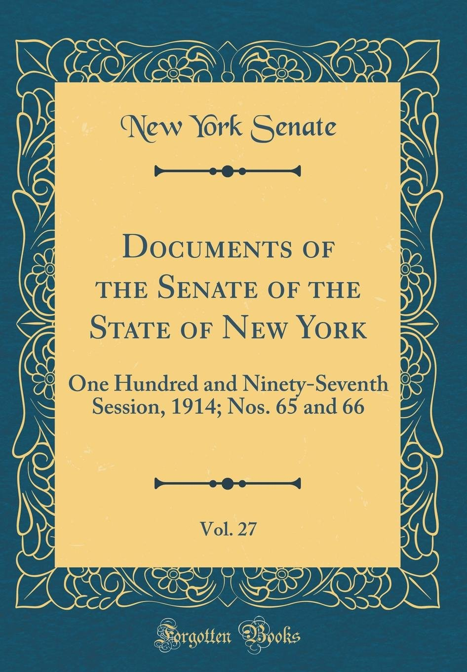 Documents of the Senate of the State of New York, Vol. 27: One Hundred and Ninety-Seventh Session, 1914; Nos. 65 and 66 (Classic Reprint) pdf