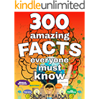FACTS: 300 amazing facts everyone must know. (FACTS and REALITIES Book 1) (English Edition)