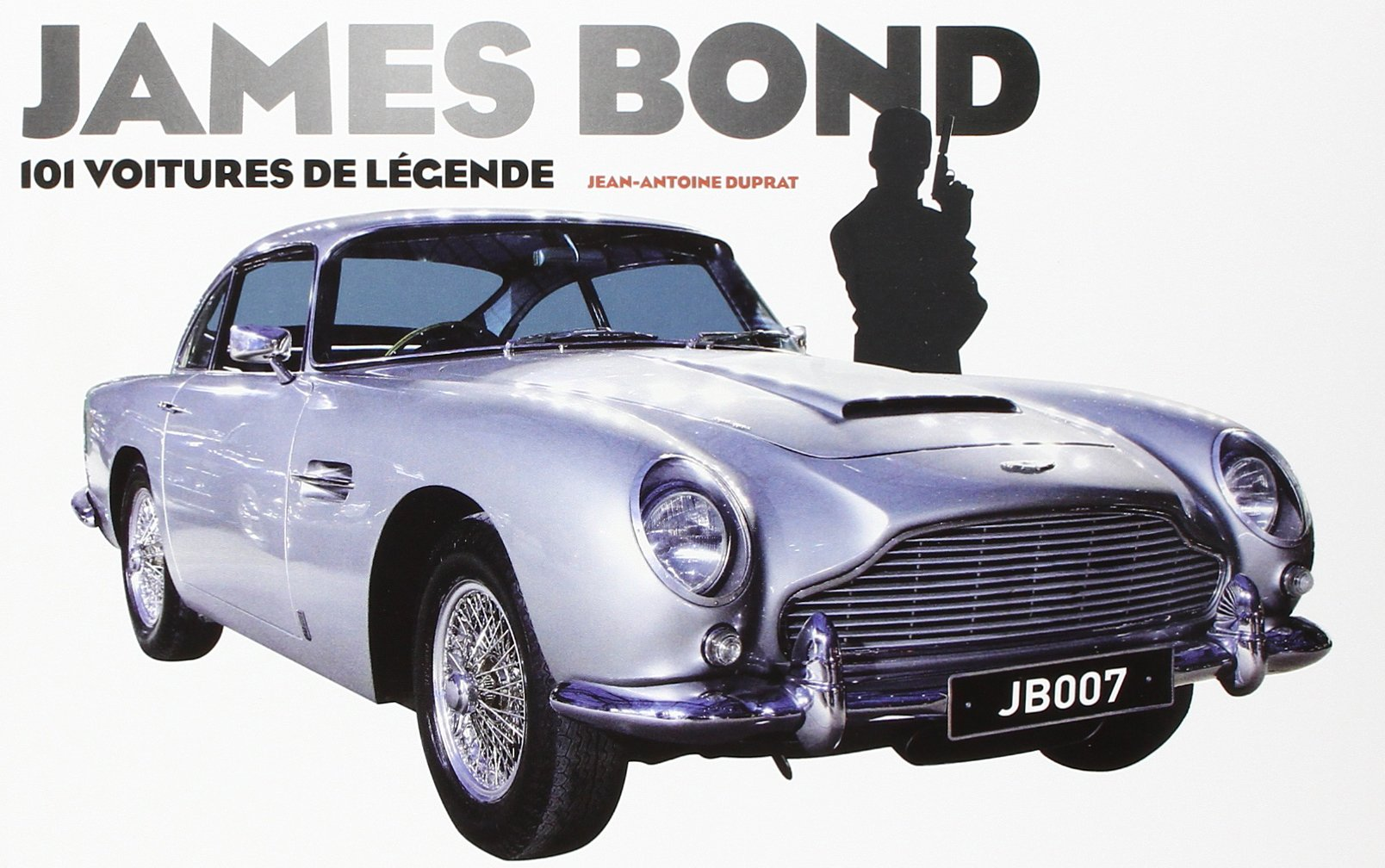 Amazon.fr - James Bond - 101 voitures de légende - Jean-antoine Duprat -  Livres