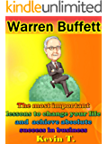 Warren Buffett: The most important lessons to change your life and achieve absolute success in your business
