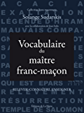 Vocabulaire du maître franc-maçon: Relever - connaître - enseigner
