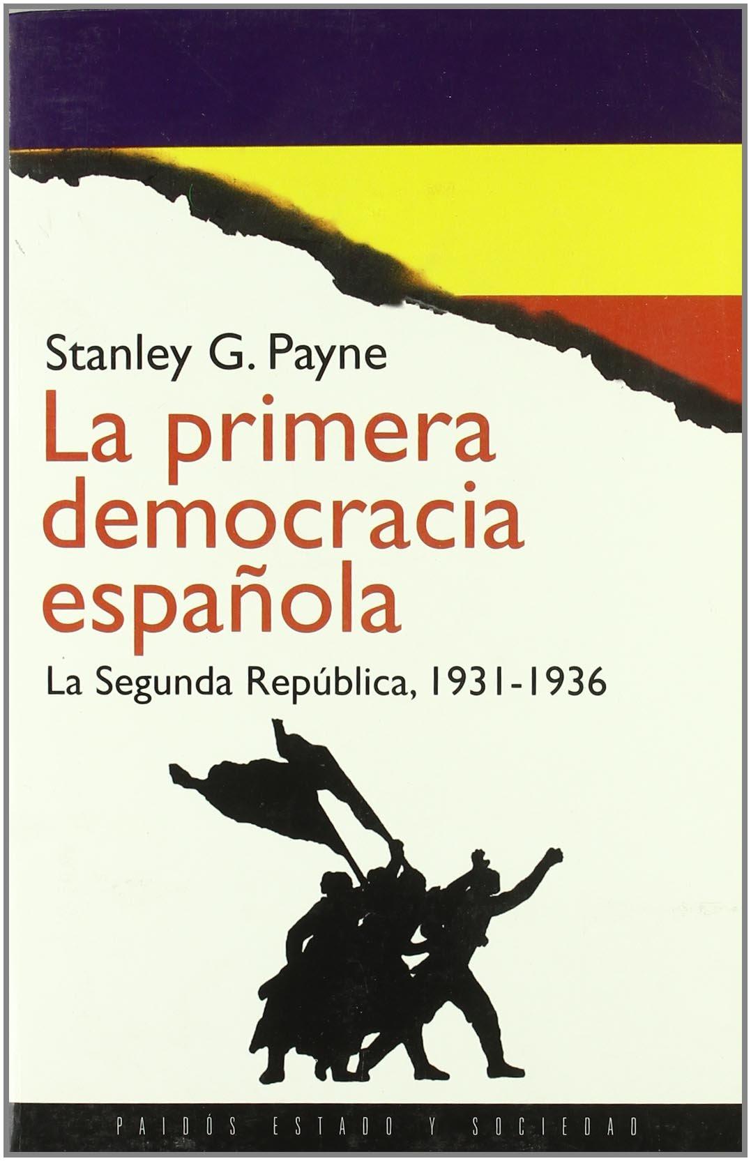 La primera democracia española: La segunda República, 1931-1936 Estado y Sociedad: Amazon.es: Payne, Stanley G.: Libros