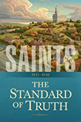 Saints: The Story of the Church of Jesus Christ in the Latter Days: The Standard of Truth: 1815–1846 Kindle Edition