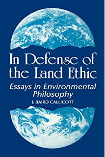 beyond the land ethic more essays in environmental philosophy  in defense of land ethic essays in environmental philosophy suny series in philosophy