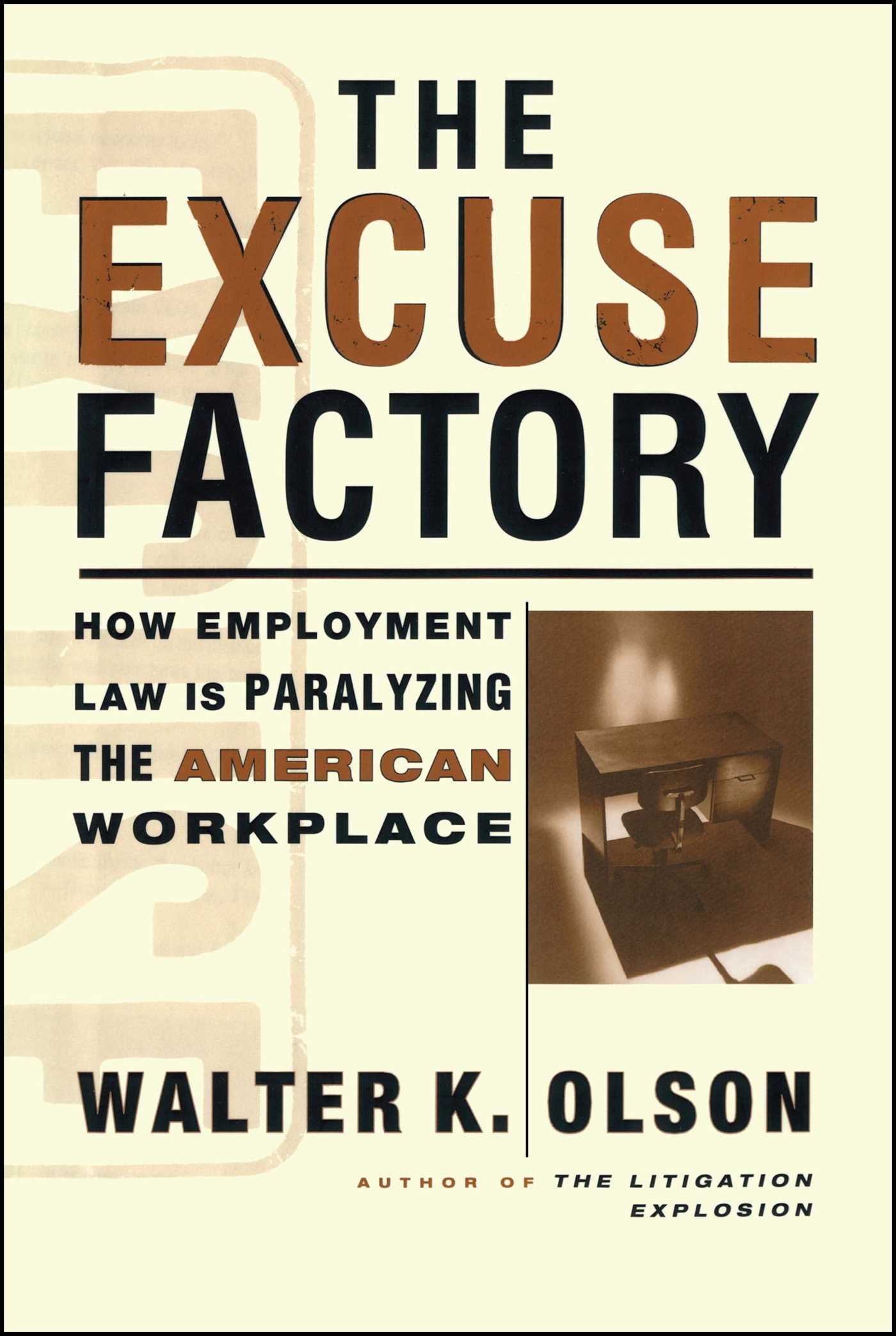 The Excuse Factory Walter Olson 9781416576235 Amazon Books