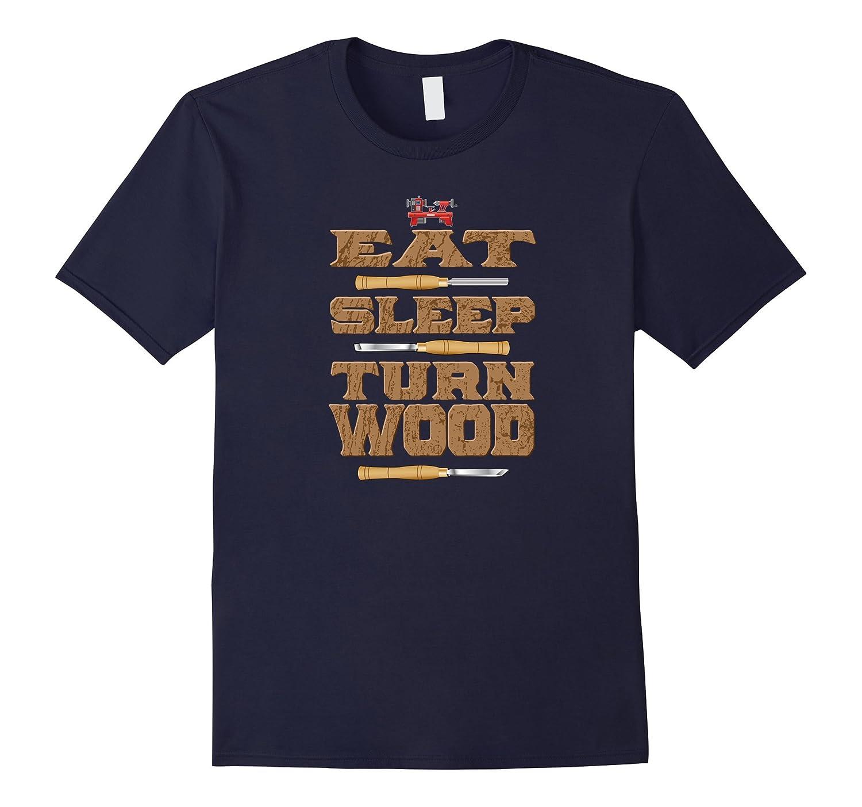 Eat Sleep Turn Wood Funny Woodturning T shirt-Vaci