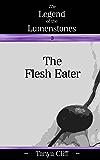 The Legend of the Lumenstones: The Flesh Eater