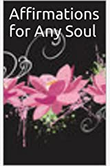 Affirmations for Any Soul