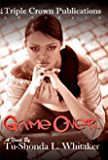 Game Over (Triple Crown Publications Presents)