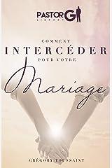 Comment Interceder pour Votre Mariage? (French Edition) Kindle Edition
