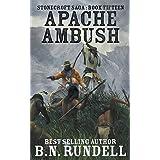 Apache Ambush: A Historical Western Novel (Stonecroft Saga)