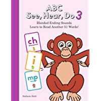 ABC See, Hear, Do 3: Blended Ending Sounds: Learn to Read: Alphabet, Letters, Digraphs, and Phonics Made Easy for Beginning Readers Ages 3-5, Ages 5-7, Preschool, Kindergarten, 1st Grade