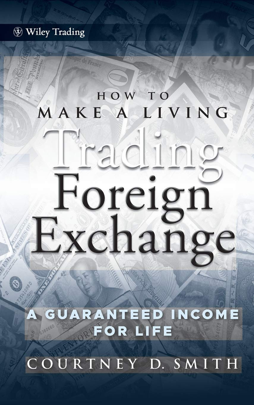 How To Make A Living Trading Foreign Exchange A Guaranteed Income -