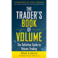 The Trader's Book of Volume: The Definitive Guide to Volume Trading: The Definitive Guide to Volume Trading (English Edition)