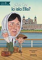 Que Fue La Isla Ellis? (Que Fue...? / What