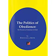 THE POLITICS OF OBEDIENCE.: The Discourse of Voluntary Servitude