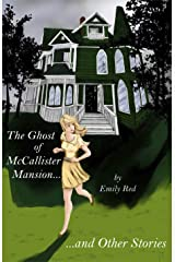 The Ghost of McCallister Mansion, and Other Stories Kindle Edition