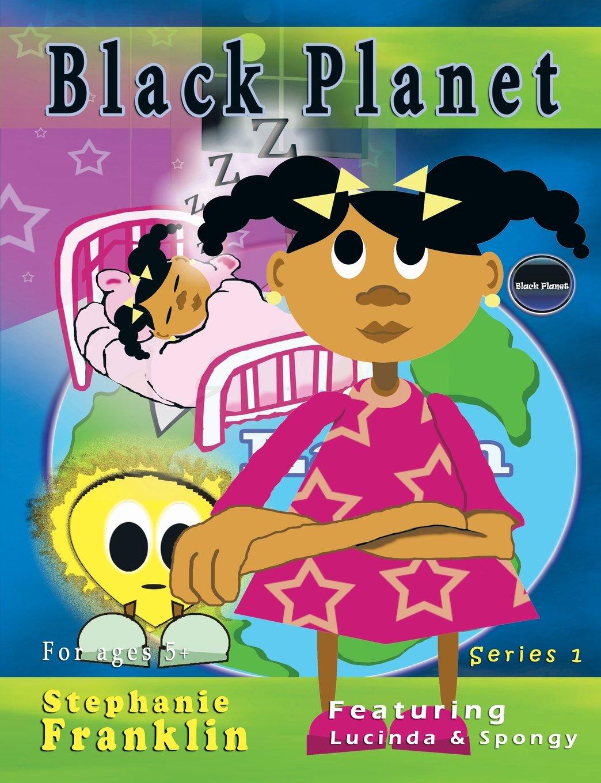 Read Online Black Planet: Featuring Lucinda & Spongy ebook