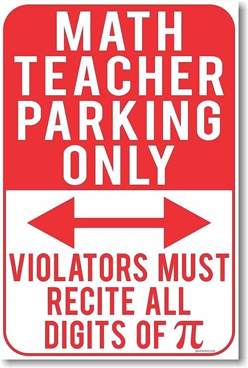 Math Teacher Parking Only NEW POSTER Violators Must Recite All Digits of Pi