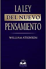 La Ley del Nuevo Pensamiento : Estudio de los Principios y su Aplicación (Spanish Edition) eBook Kindle