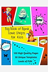 Big Book of Blank Comic Strips for Kids Paperback