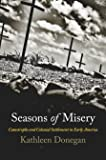 Seasons of Misery: Catastrophe and Colonial Settlement in Early America (Early American Studies)