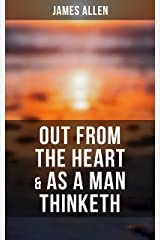 Out from the Heart & As a Man Thinketh: 2 Allen Books in One Edition Kindle Edition
