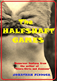 The Halfshaft Games: humorous fantasy (Fantasy-Humour Series Book 3)