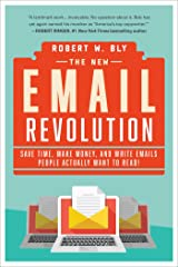 The New Email Revolution: Save Time, Make Money, and Write Emails People Actually Want to Read! Paperback
