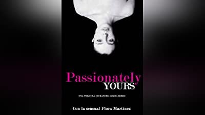Passionatly Yours/Tuya Siempre (English Subtitled)