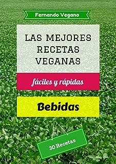 Bebidas: 30 Recetas fáciles y rápidas (Spanish Edition)