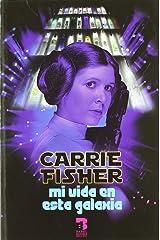 Carrie Fisher : mi vida en esta galaxia Paperback