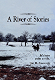 A River of Stories: It's Been Quite a Ride
